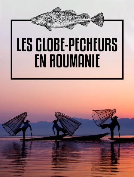 Les globe-pêcheurs en Roumanie