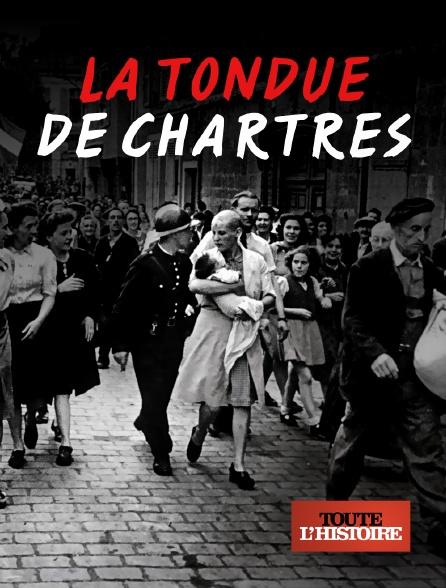 Toute l'histoire - La tondue de Chartres