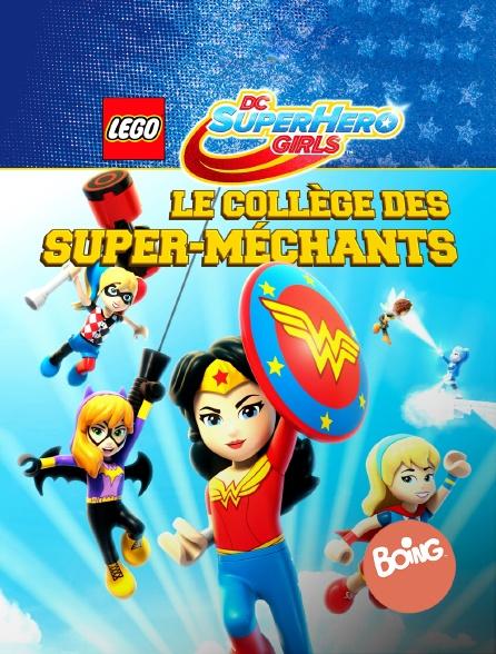 Boing - Lego DC Super Hero Girls : Le collège des super méchants