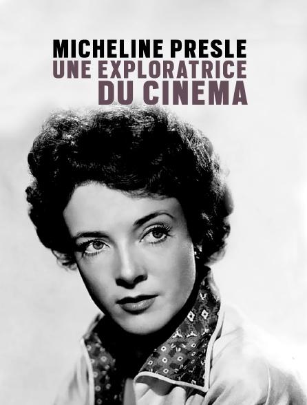 Micheline Presle, une exploratrice du cinéma