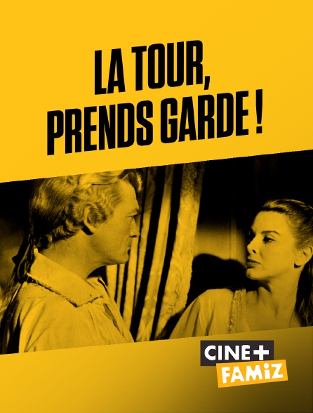 Ciné+ Famiz - La Tour, prends garde !