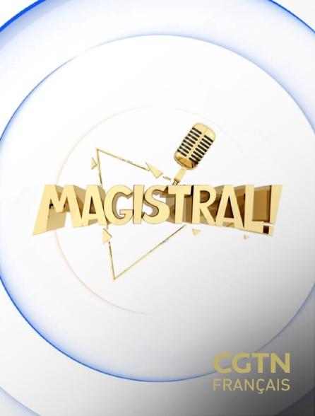 CGTN FR - Magistral!
