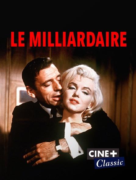 Ciné+ Classic - Le milliardaire