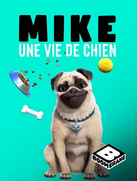 Boomerang - Mike, une vie de chien