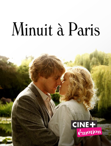 Ciné+ Emotion - Minuit à Paris