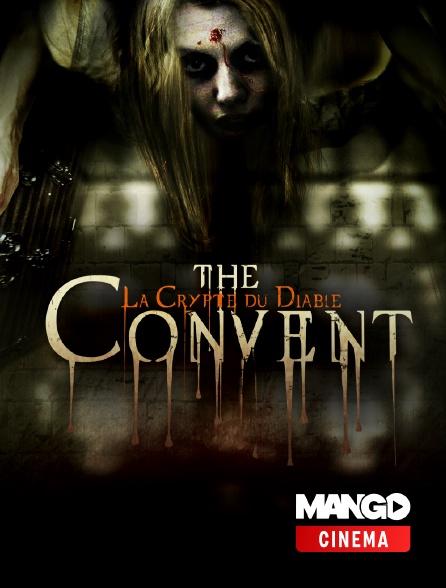 MANGO Cinéma - The convent : la crypte du diable