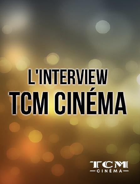 TCM Cinéma - L'interview TCM Cinéma