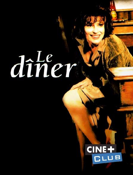 Ciné+ Club - Le dîner
