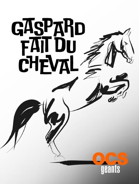 OCS Géants - Gaspard fait du cheval