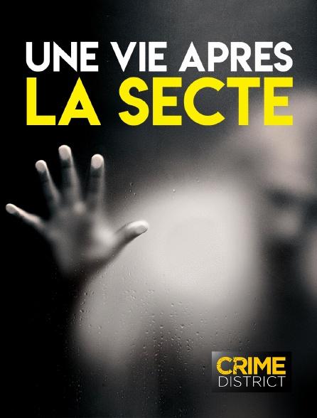 Crime District - Une vie après la secte