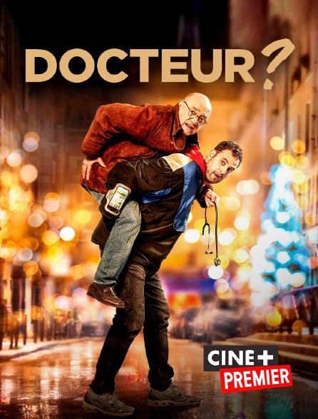Ciné+ Premier - Docteur ?