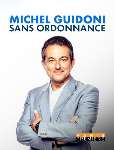 Paris Première - Michel Guidoni : Sans ordonnance