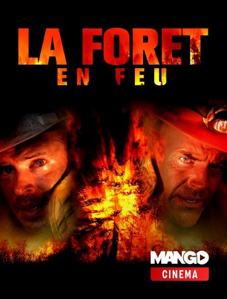 MANGO Cinéma - La forêt en feu