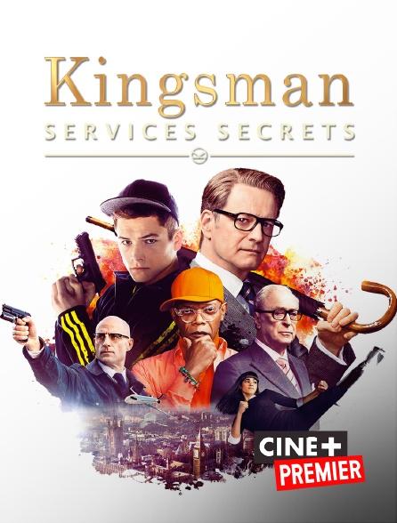 Ciné+ Premier - Kingsman : services secrets