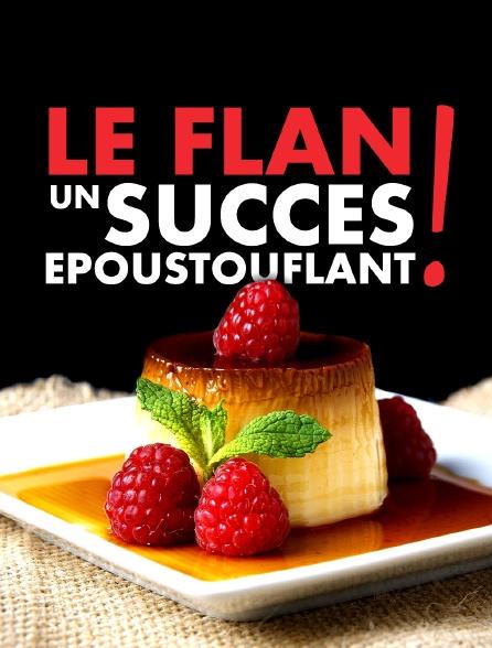 Le flan : un succès époustouflant !