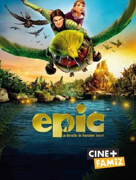 Ciné+ Famiz - Epic : la bataille du royaume secret