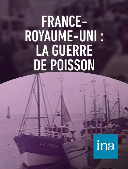 INA - France-Royaume-Uni : la guerre du poisson