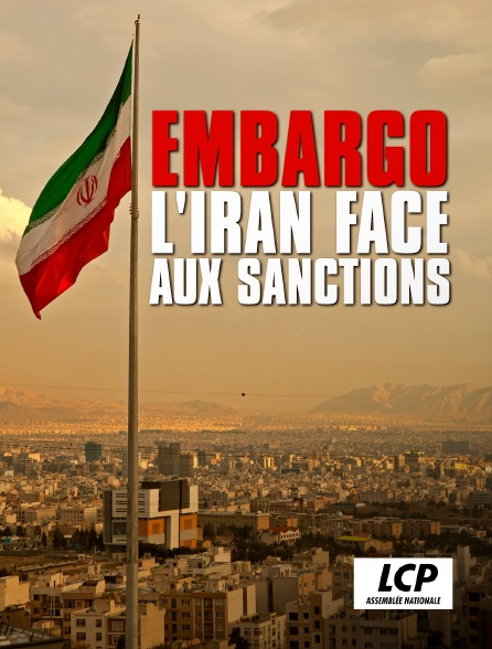 LCP 100% - Embargo : l'Iran face aux sanctions