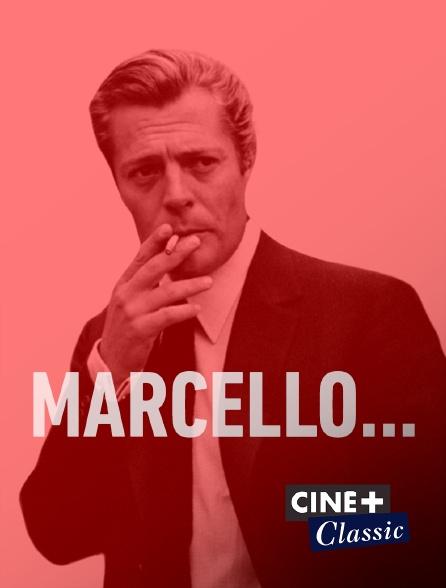 Ciné+ Classic - Marcello...