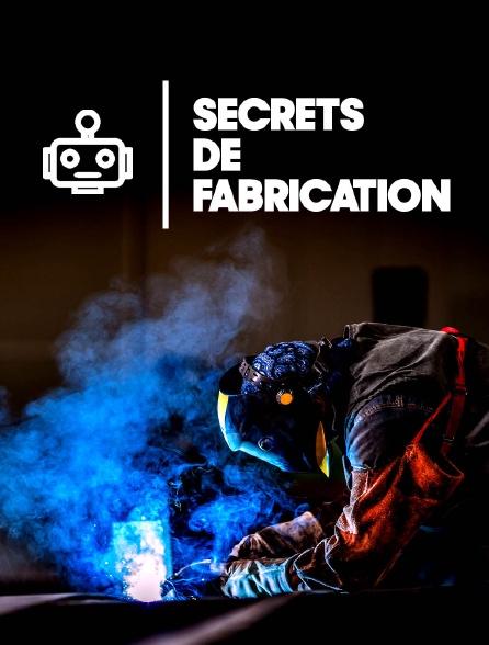 Secrets de fabrication