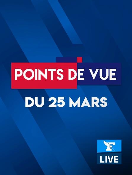Figaro Live - Points de Vue du 25 mars 2021