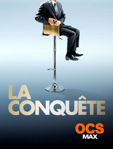 OCS Max - La conquête