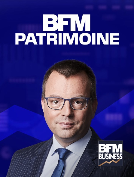BFM Business - BFM Patrimoine