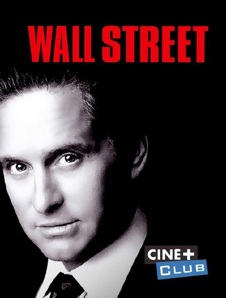 Ciné+ Club - Wall Street