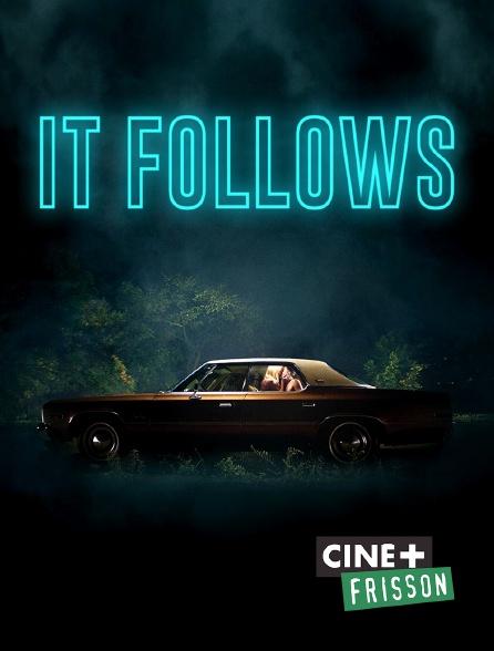 Ciné+ Frisson - It Follows