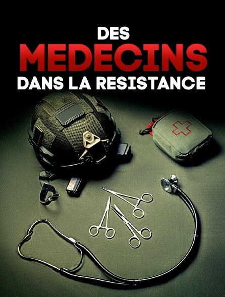 Des médecins dans la résistance