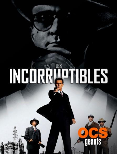 OCS Géants - Les incorruptibles