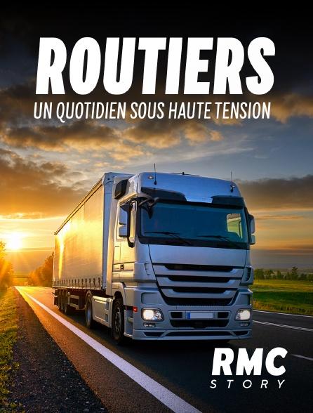 RMC Story - Routiers : un quotidien sous haute tension