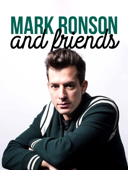 Mark Ronson and Friends