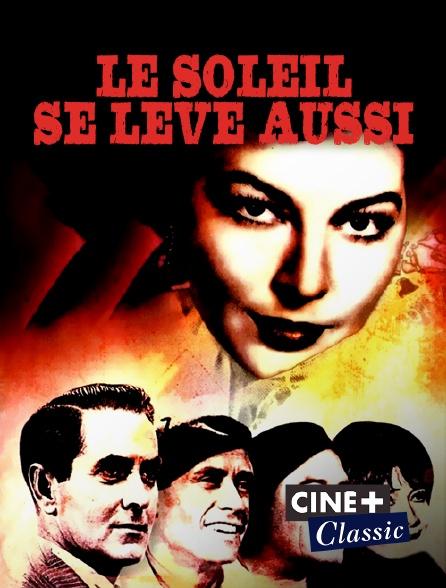 Ciné+ Classic - Le soleil se lève aussi