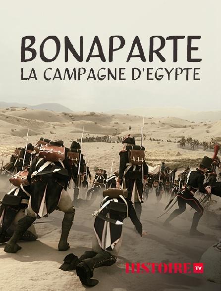 HISTOIRE TV - Bonaparte, la campagne d'egypte