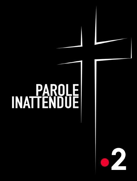 France 2 - Parole inattendue