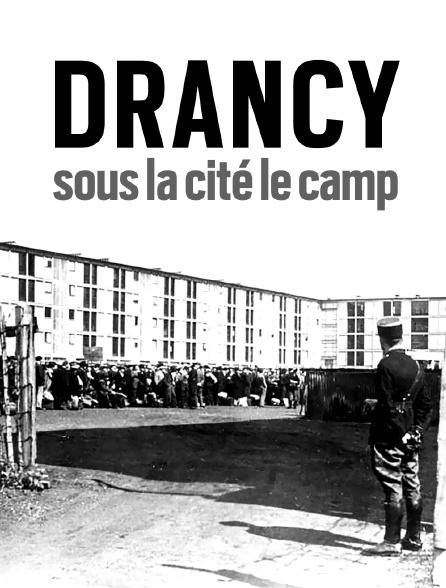 Drancy, sous la cité le camp