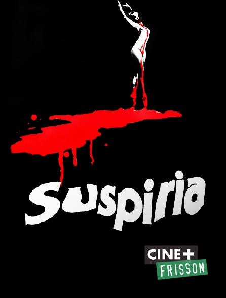 Ciné+ Frisson - Suspiria