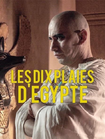 Les dix plaies d'Egypte
