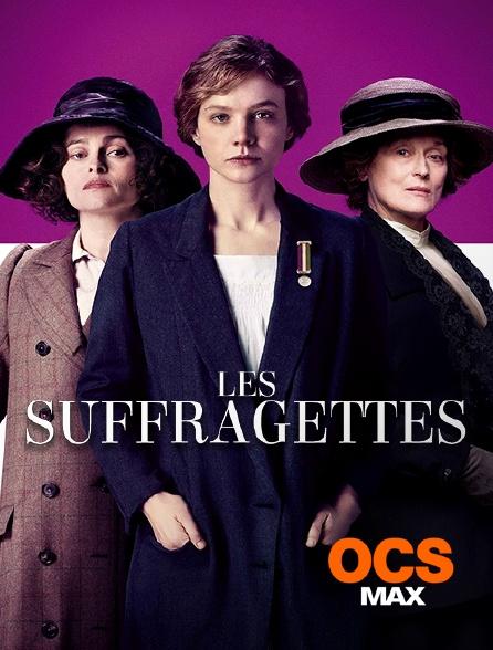 OCS Max - Les suffragettes