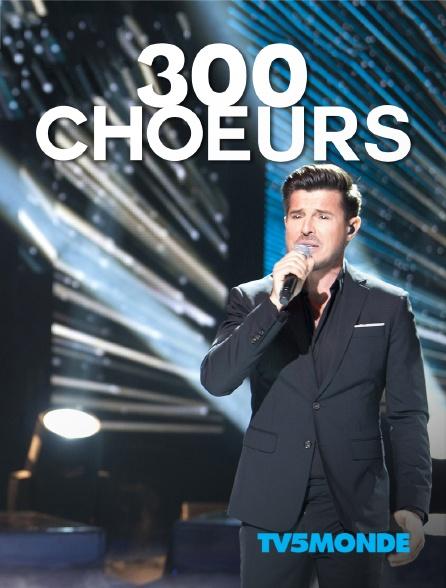TV5MONDE - 300 choeurs