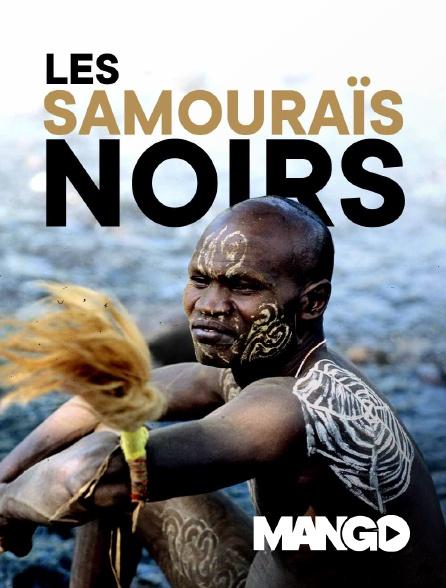 Mango - Les samouraïs noirs