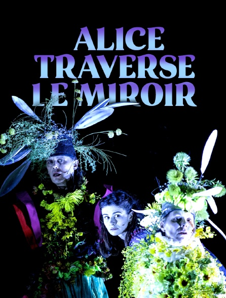 Alice traverse le miroir