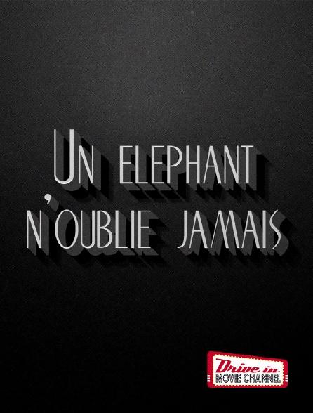 Drive-in Movie Channel - Un éléphant n'oublie jamais