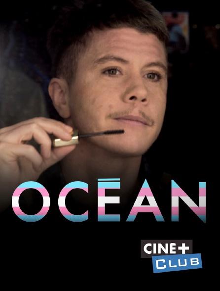 Ciné+ Club - Océan