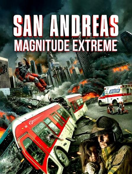 San Andreas magnitude extrême