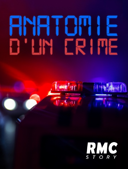 RMC Story - Anatomie d'un crime