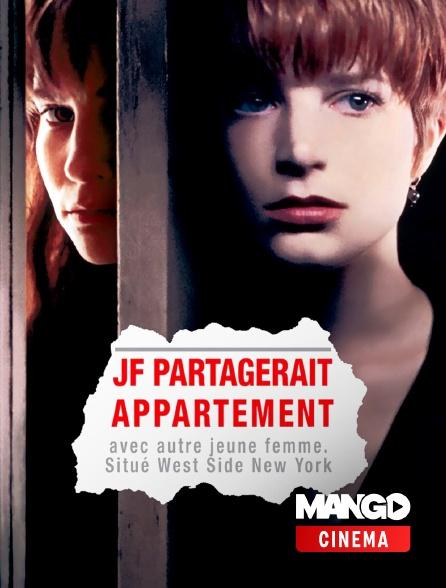 MANGO Cinéma - Jf partagerait appartement