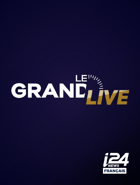i24 News - Le grand Live en replay