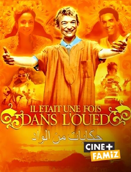 Ciné+ Famiz - Il était une fois dans l'Oued